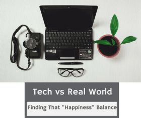 Happiness Balance Between Real World & Digital World